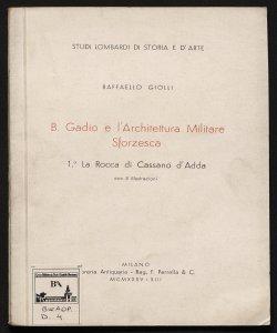 B. Gadio e l'architettura militare sforzesca 1. La rocca di Cassano d'Adda Raffaello Giolli