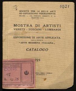 Mostra di artisti veneti, toscani, lombardi Esposizione di arte applicata della Società