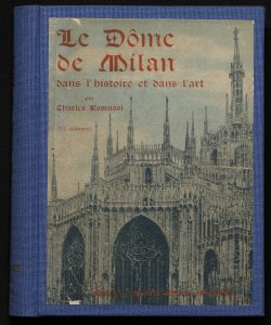 Le Dôme de Milan dans l'histoire et dans l'art par Charles Romussi