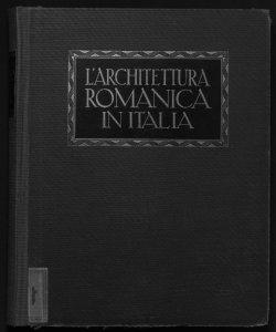 L'architettura romanica in Italia Corrado Ricci