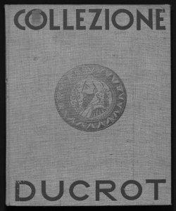 Le maioliche della collezione Ducrot Galleria Pesaro [catalogo a cura di] Gaetano Ballardini