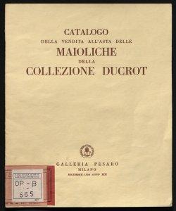 Catalogo della vendita all'asta delle maioliche della collezione Ducrot