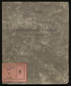 La basilica di S. Abondio e i suoi restauri Antonio Giussani
