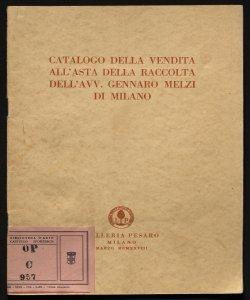 Catalogo della vendita all'asta della raccolta dell'avv. Gennaro Melzi di Milano Galleria Pesaro,     Milano, marzo 1928 Galleria Pesaro Lino Pesaro