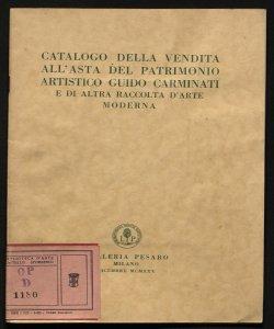 Catalogo della vendita all'asta del patrimonio artistico Guido Carminati e di altra raccolta d'arte moderna Galleria Pesaro, Milano 1930