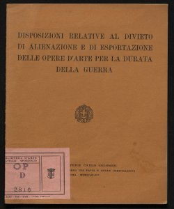 Disposizioni relative al divieto di alienazione e di esportazione delle opere d'arte per la durata della guerra