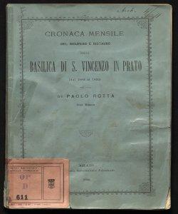 Cronaca mensile del ricupero e ristauro della basilica di S. Vincenzo in Prato, dal 1880 al 1890 per cura di Paolo Rotta