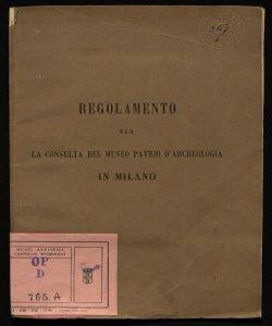 Regolamento per la Consulta del Museo patrio d'archeologia in Milano