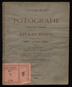 Catalogo delle fotografie pubblicate dallo stabilimento di Giulio Rossi, pittore-fotografo Genova, Milano, Trieste