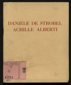 Mostra del pittore Daniele de Strobel e dello scultore Achille Alberti Galleria Pesaro-Milano, dicembre 1930-gennaio 1931