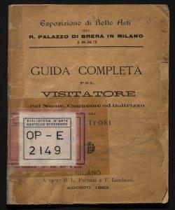 Esposizione di belle arti nel r. palazzo di Brera in Milano 1883 guida completa pel visitatore ..