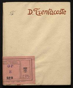 Mostra individuale di Domenico Trentacoste Milano, Galleria Pesaro, marzo 1920 [presentazione di Vittorio Pica]