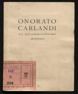 Onorato Carlandi nel suo cinquantenario artistico Galleria Pesaro, aprile-maggio 1922 [pres. di F. Sapori]