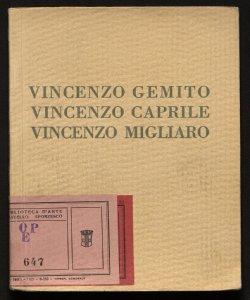 Mostra individuale dello scultore Vincenzo Gemito e dei pittori Vincenzo Caprile, Vincenzo Migliaro Galleria Pesaro, Milano, dicembre 1927