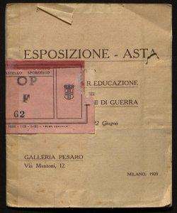Esposizione-asta pro rieducazione pei ciechi di guerra 21-22 giugno [testo di Renato Simoni!