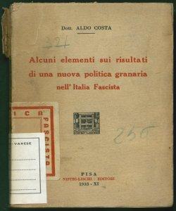 Alcuni elementi sui risultati di una nuova politica granaria nell'Italia fascista Aldo Costa