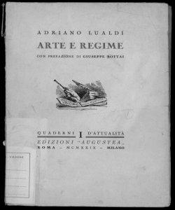 Arte e regime Adriano Lualdi con prefazione di Giuseppe Bottai