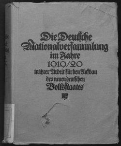 Die deutsche Nationalversammlung im Jahre 1919 in ihrer Arbeit fur den Aufbau des neuen deutschen Volksstaates herausgegeben von Ed. Heilfron III