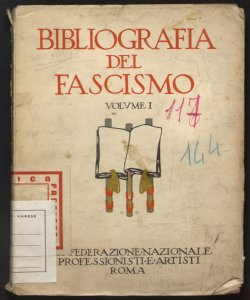 Bibliografia generale del fascismo / Confederazione nazionale dei sindacati fascisti dei professionisti e degli artisti