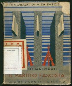 Il Partito fascista Origine, sviluppo, funzioni Arturo Marpicati