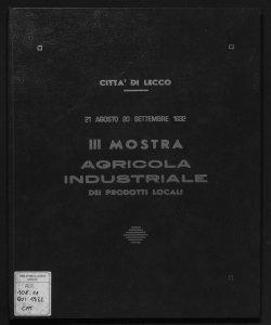 3. Mostra agricola industriale dei prodotti locali città di Lecco, 21 agosto-20 settembre 1932