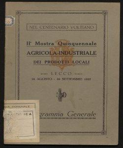 2. Mostra quinquennale agricola-industriale dei prodotti locali Lecco, 28 agosto-20 settembre 1927