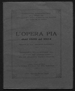 L'Opera Pia dal 1899 al 1924 relazione del dott. Giovanni Gazzaniga commissione amministratrice dell'Opera Pia per la cura degli scrofolosi poveri del comune di Lecco