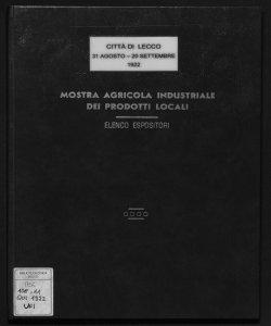 Mostra agricola industriale dei prodotti locali città di Lecco, 31 agos to-20 settembre 1922