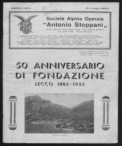 50. anniversario di fondazione Lecco, 1883-1933 [a cura della! Società alpina operaia Antonio Stoppani