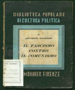 Il fascismo contro il comunismo / Antonino Pagliaro