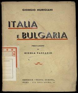 Italia e Bulgaria nel presente e nell'avvenire Giorgio Nurigiani prefazione di Nicola Pascazio