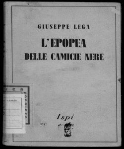 Epopea delle camicie nere Giuseppe Lega con 5 illustrazioni in nero nel testo e 4 tricromie fuori testo di Guido Cadorin