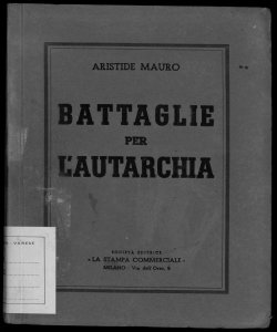 Battaglie per l'autarchia Aristide Mauro