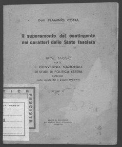 Il superamento del contingente nei caratteri dello stato fascista breve saggio per il 2. convegno di studi di politica estera espresso nella seduta del 4 giugno 1938-XVII  Flaminio Costa