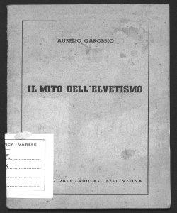 Il mito dell'elvetismo Aurelio Garobbio