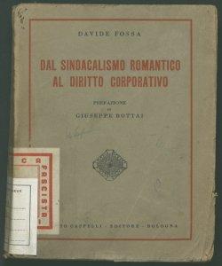 Dal sindacalismo romantico al diritto corporativo Davide Fossa scritti del decennio 1921-1930 scelti e ordinati da I. G. Fini