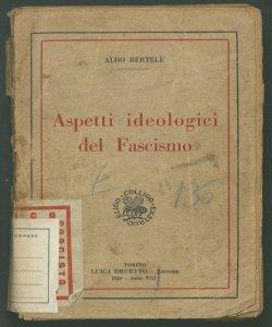 Aspetti ideologici del fascismo Aldo Bertelè