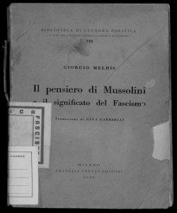 Il pensiero di Mussolini e il significato del fascismo Giorgio Melhis traduzione Gina Gabrielli