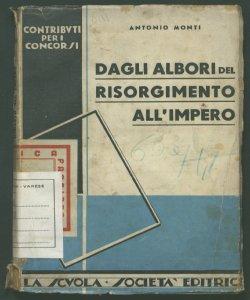 Dagli albori del risorgimento all'impero sintesi storica con speciale riguardo alle correnti politiche e al movimento delle idee Antonio Monti