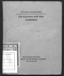 Die Kroaten und ihre geschichte Walter Schneefuss