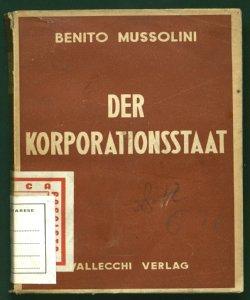 Der Korporationsstaat Benito Mussolini Übersetzt von Rodolfo Schott