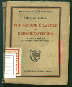 Educazione e lavoro in Kerschensteiner la scuola tedesca nell'ultimo cinquantennio Girolamo Gaspari