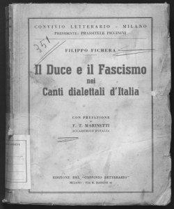 Il duce e il fascismo nei canti dialettali d'Italia Filippo Fichera con prefazione di F. T. Marinetti