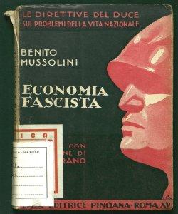 Economia fascista [Benito Mussolini] a cura e con prefazione di Paolo Orano