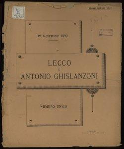 Lecco e Antonio ghislanzoni numero unico [compilato e pubblicato a cura ed a spese del Comitato pel Busto!