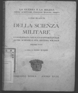 Della scienza militare considerata nei suoi rapporti colle altre scienze e col sistema sociale Luigi Blanch a cura di Luigi Susani