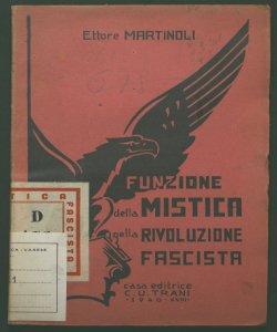 Funzione della mistica nella rivoluzione fascista Relazione al I Convegno Nazionale di mistica fascista, Milano