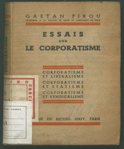 Essais sur le corporatisme corporatisme et libéralisme corporatisme et étatisme corporatisme et syndacalisme Gaetan Pirou