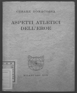Aspetti atletici dell'eroe Cesare Bonacossa