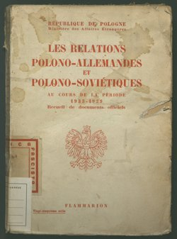 Les relations polono-allemandes et polono-soviétiques au cours de la période 1933-1939 recueil de documents officiels République de Pologne, Ministère des affaires étrangères